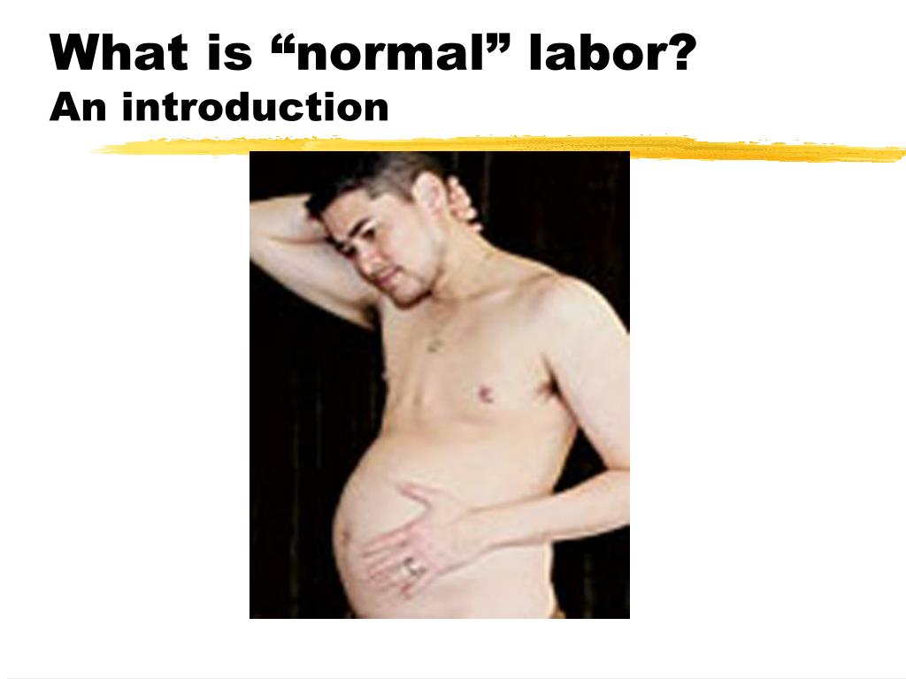"What is ""normal"" labor?"