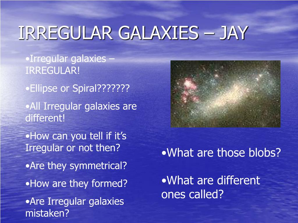 IRREGULAR GALAXIES – JAY