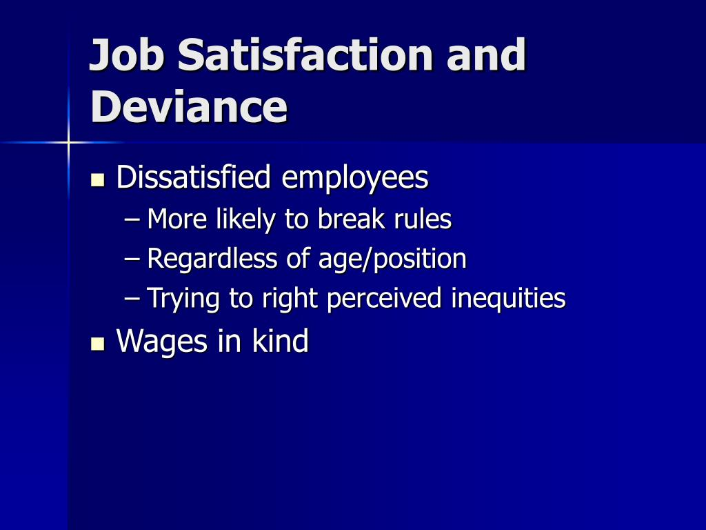 Job Satisfaction and Deviance