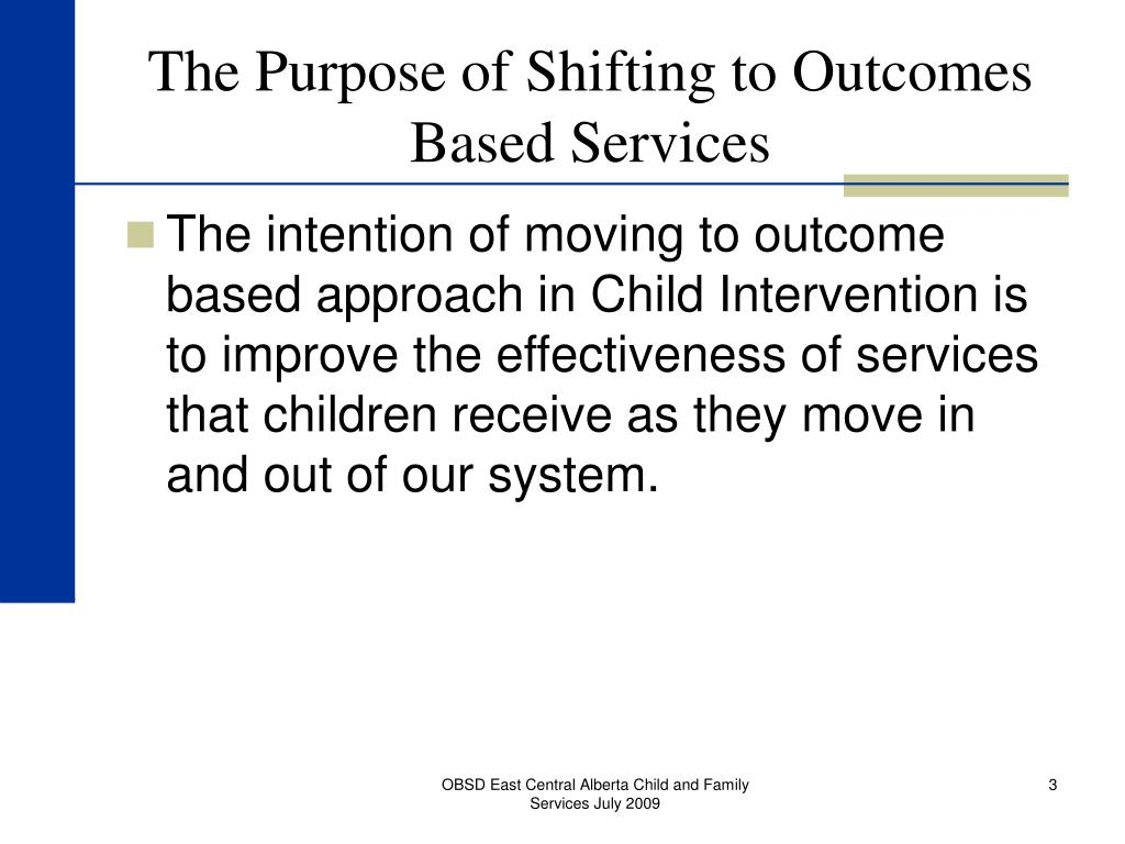 The Purpose of Shifting to Outcomes Based Services