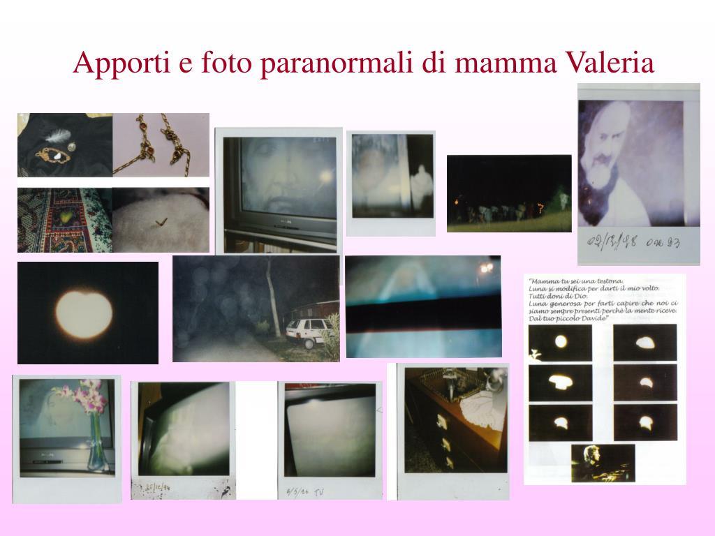 Apporti e foto paranormali di mamma Valeria