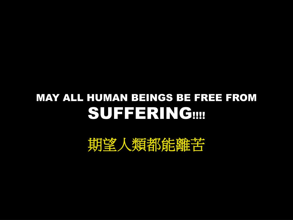 MAY ALL HUMAN BEINGS BE FREE FROM