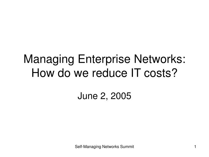 Managing enterprise networks how do we reduce it costs l.jpg