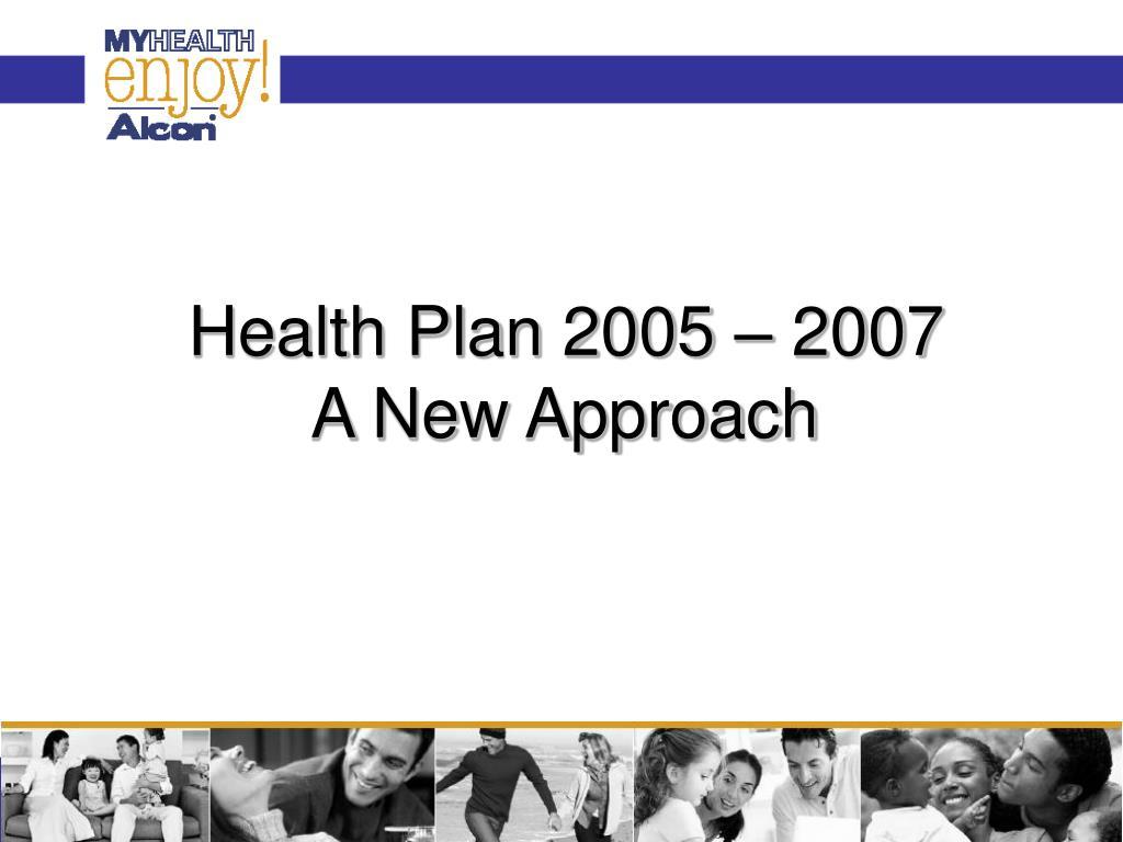 Health Plan 2005 – 2007