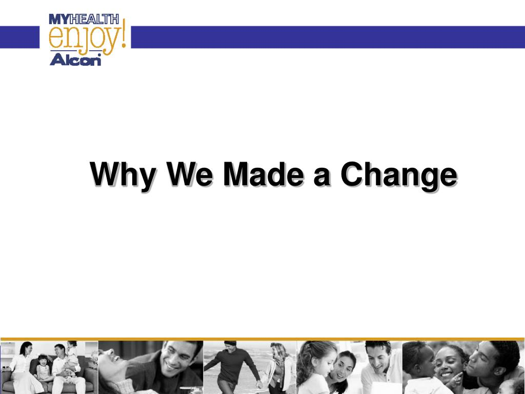 Why We Made a Change