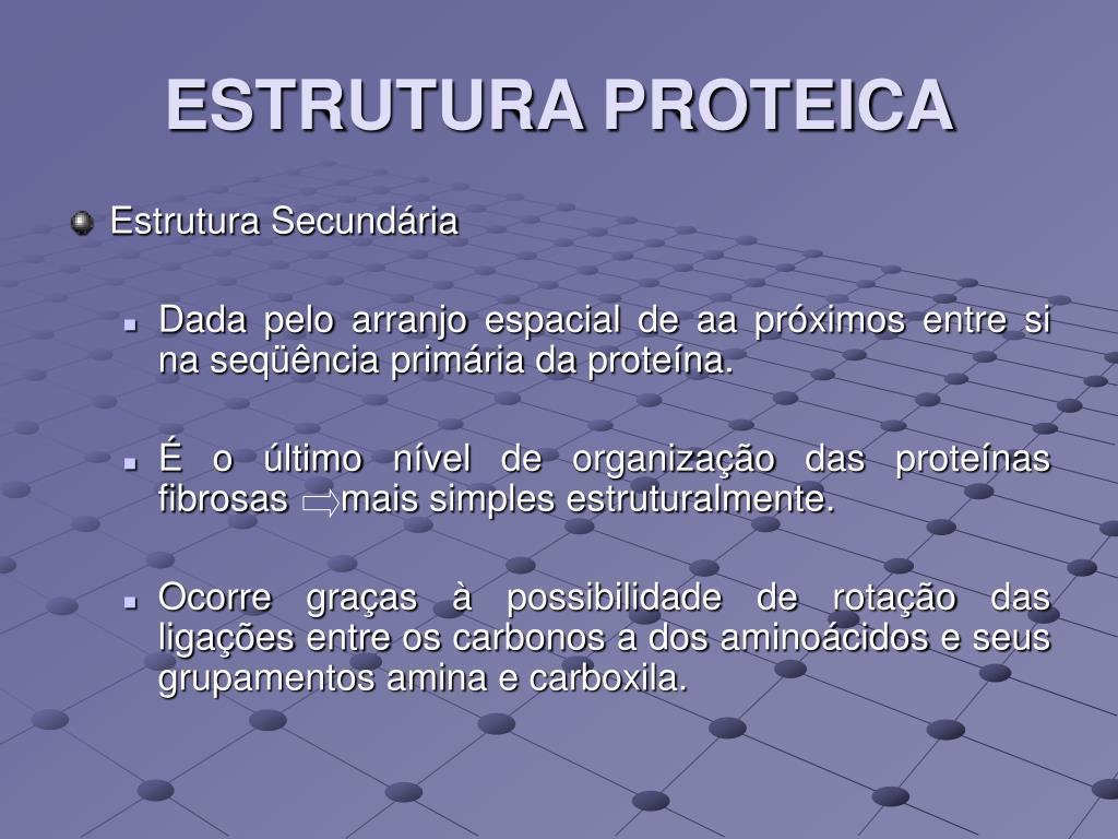 ESTRUTURA PROTEICA