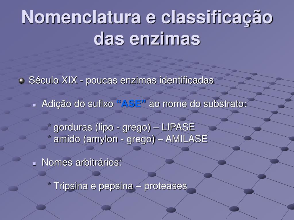 Nomenclatura e classificação das enzimas