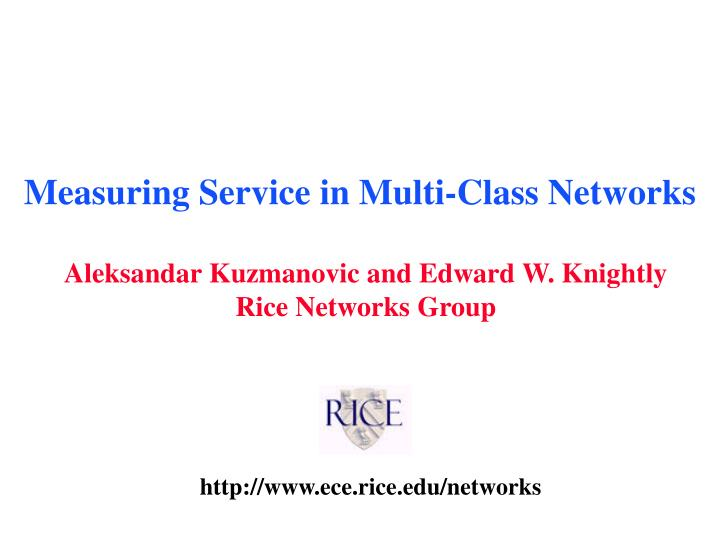 Measuring service in multi class networks l.jpg
