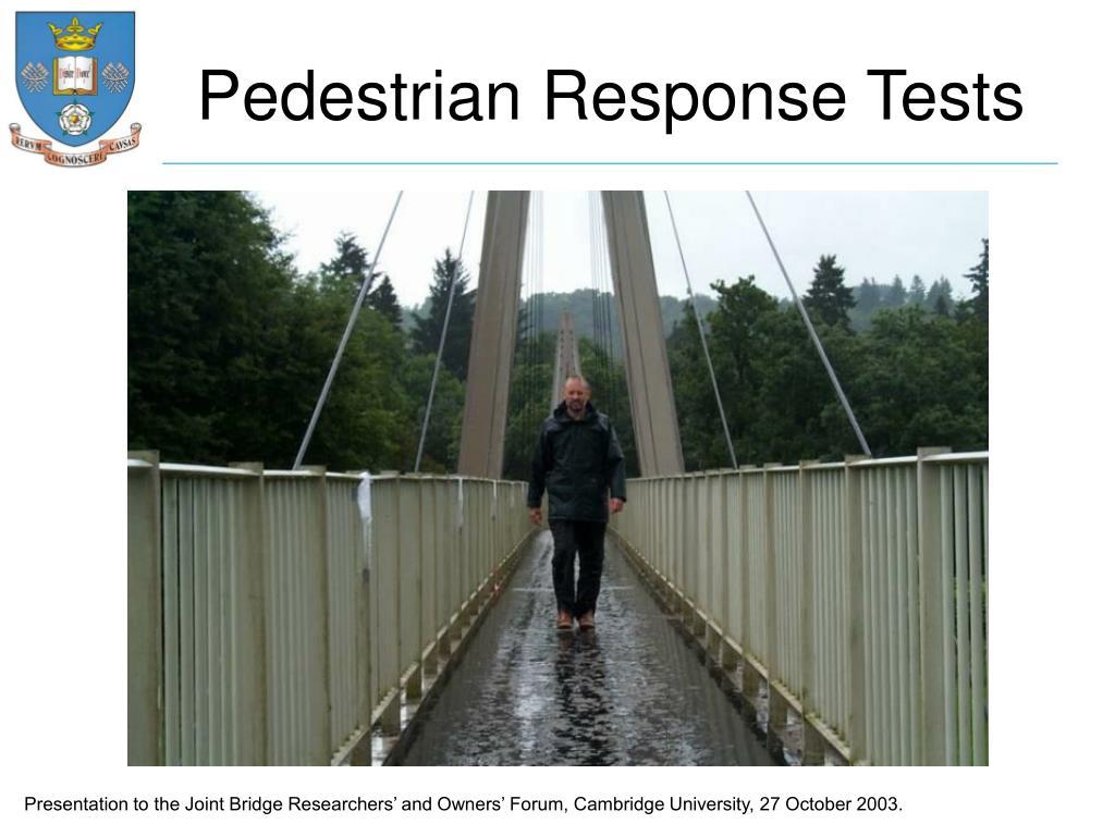 Pedestrian Response Tests
