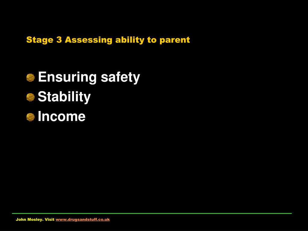 Stage 3 Assessing ability to parent
