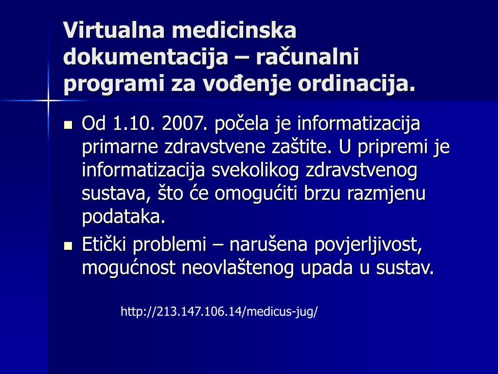 Virtualna medicinska dokumentacija – računalni programi za vođenje ordinacija.