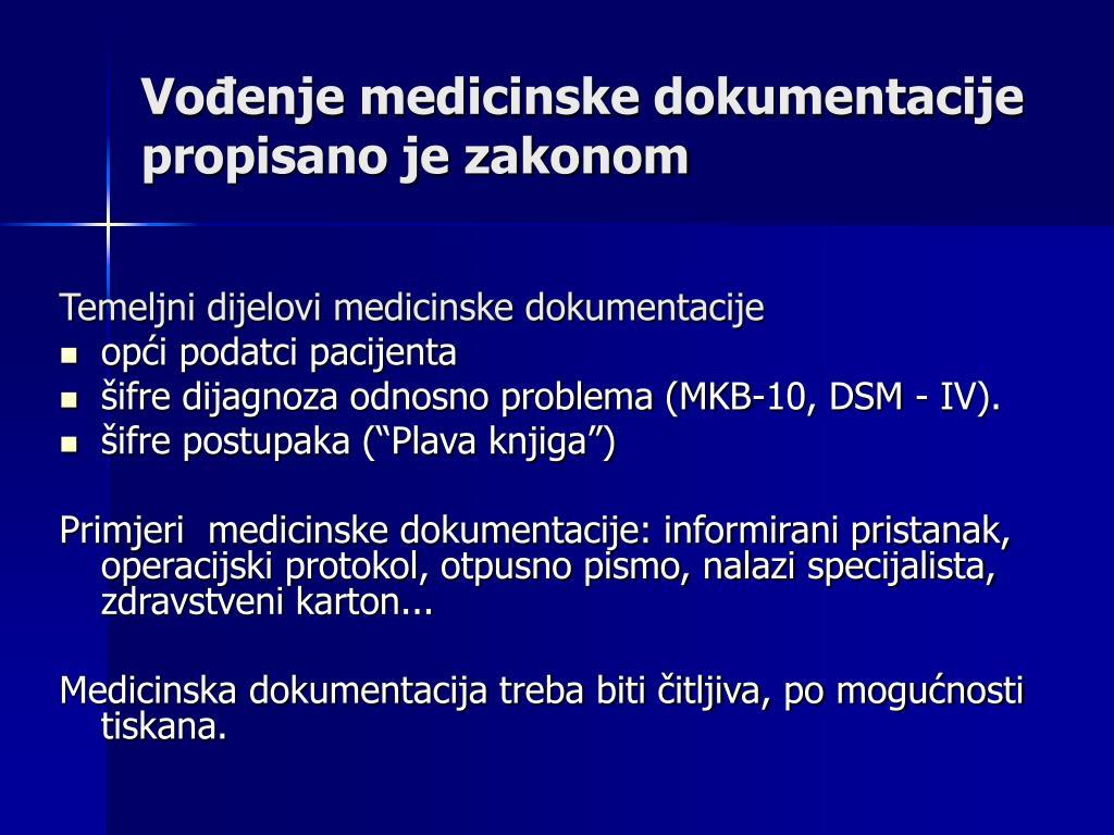 Vođenje medicinske dokumentacije propisano je zakonom