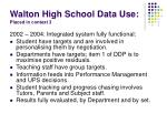 walton high school data use placed in context 3