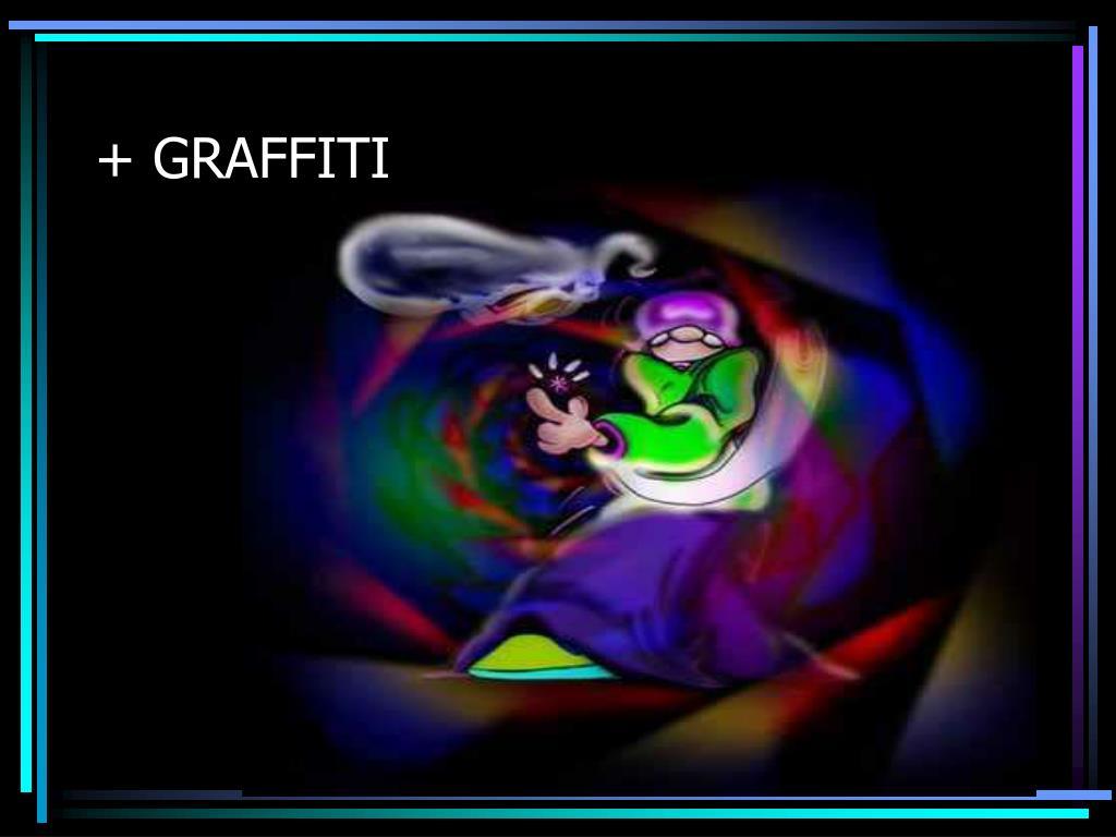 + GRAFFITI