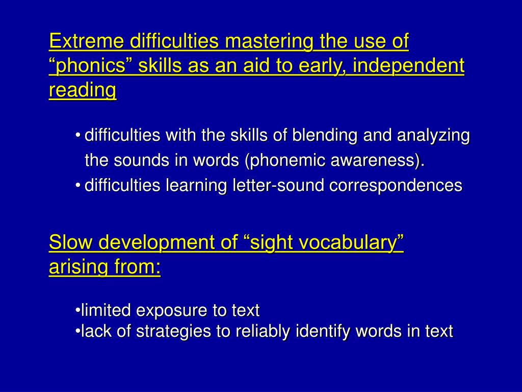 """Extreme difficulties mastering the use of """"phonics"""" skills as an aid to early, independent reading"""
