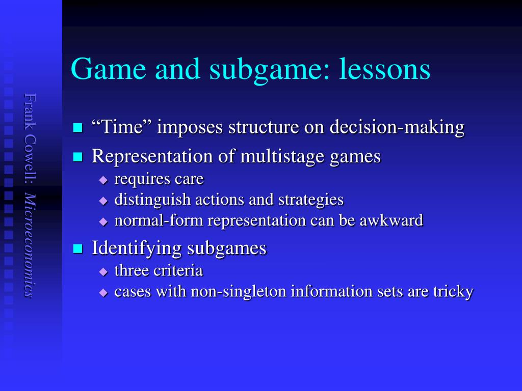 Game and subgame: lessons