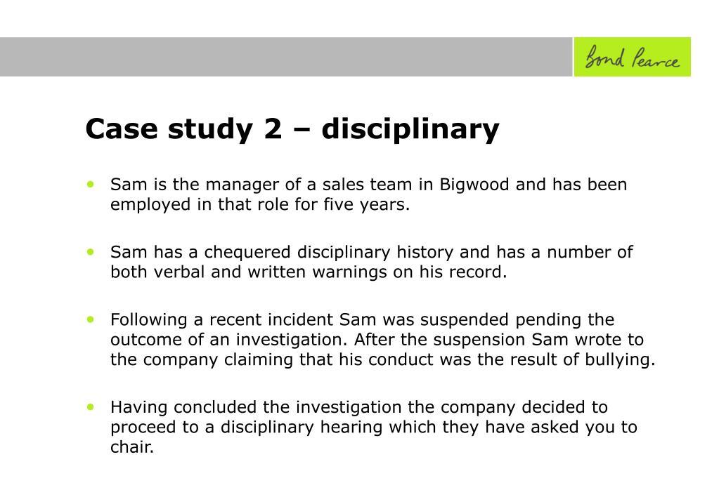 Case study 2 – disciplinary