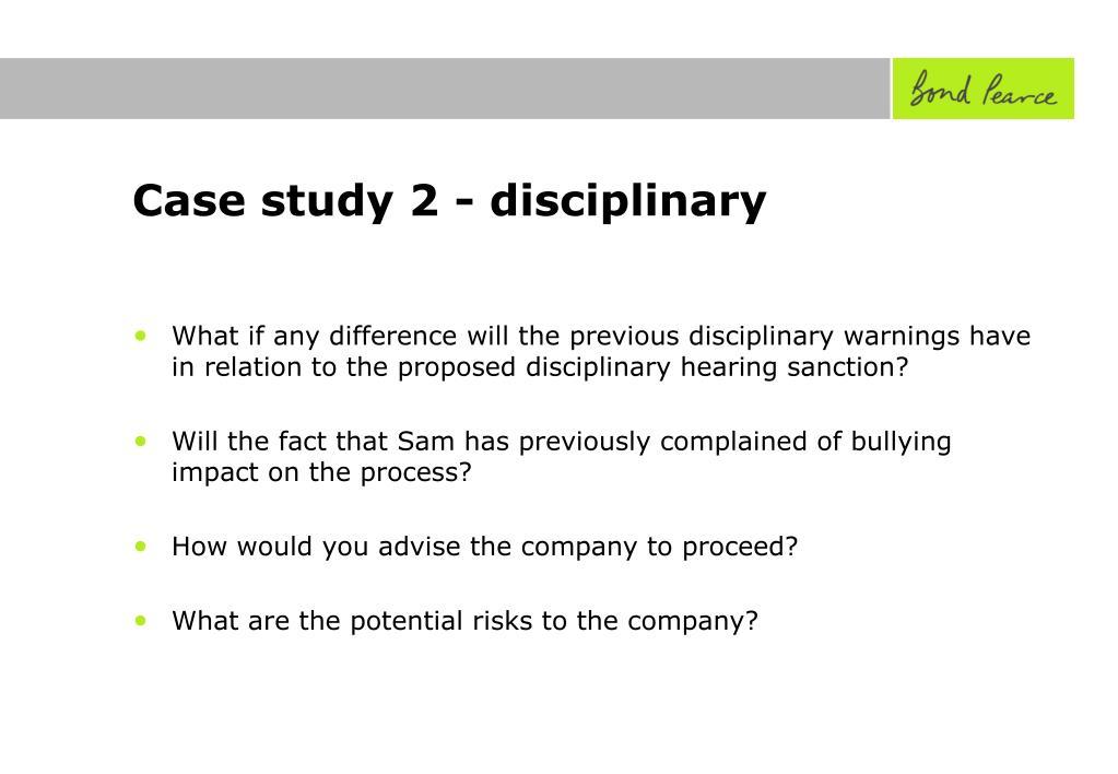 Case study 2 - disciplinary