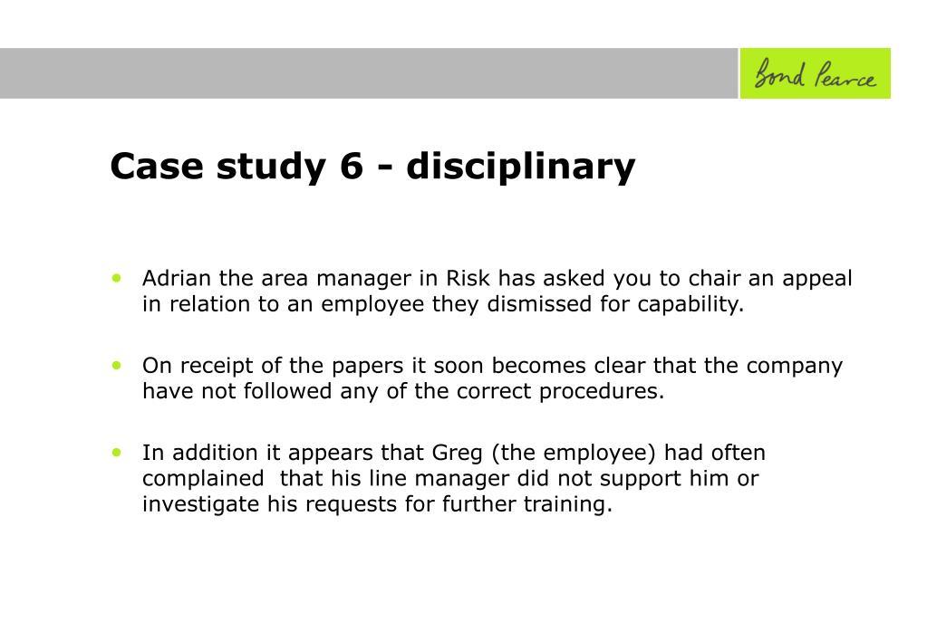 Case study 6 - disciplinary