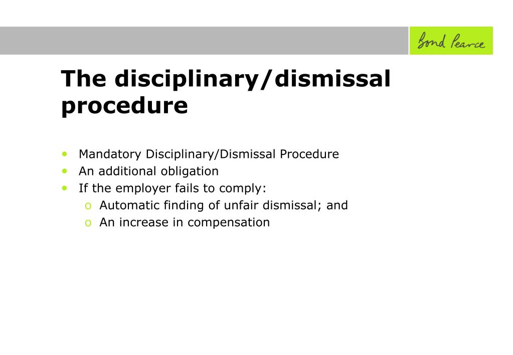The disciplinary/dismissal procedure