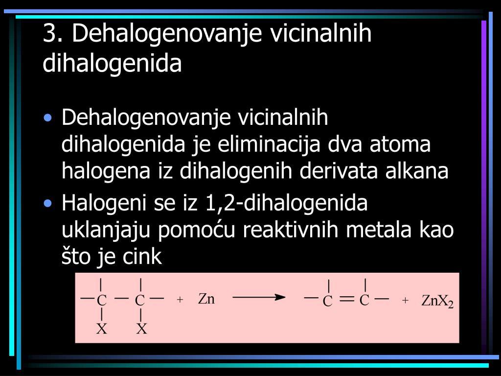 3. Dehalogenovanje vicinalnih dihalogenida