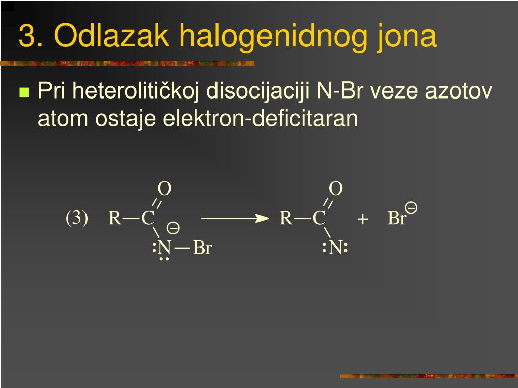 3. Odlazak halogenidnog jona