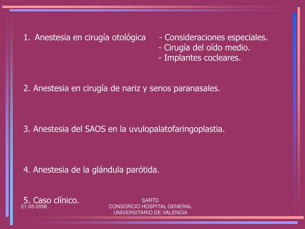 Anestesia en cirugía otológica     - Consideraciones especiales.