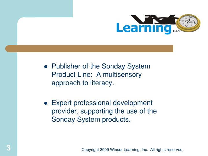 Publisher of the Sonday System Product Line:  A multisensory approach to literacy.