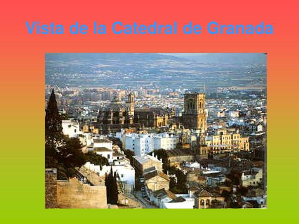 Vista de la Catedral de Granada