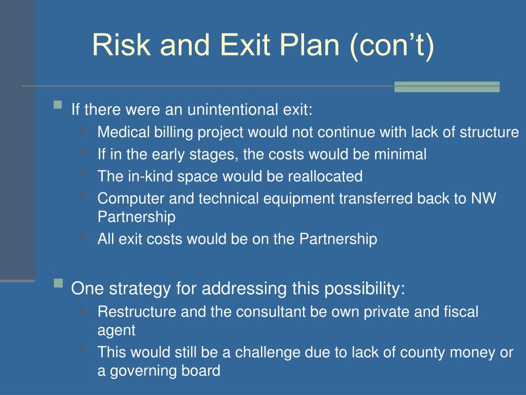 Risk and Exit Plan (con't)