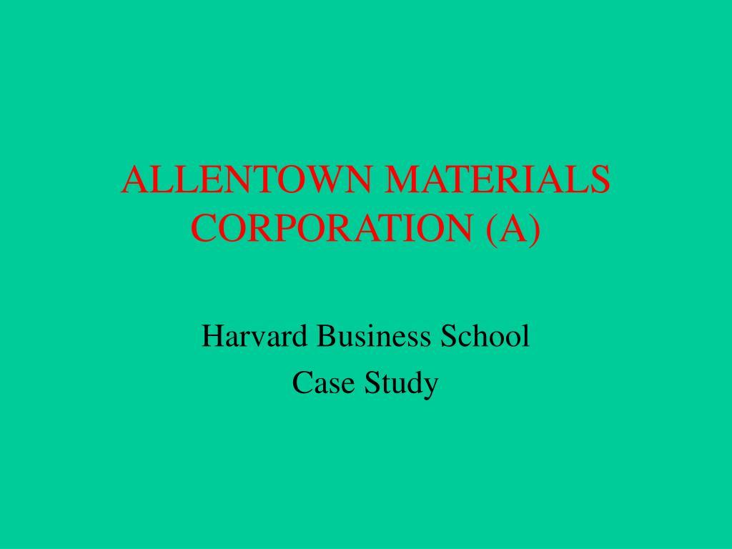 ALLENTOWN MATERIALS CORPORATION (A)