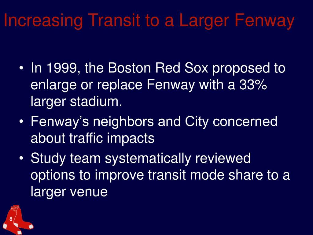 Increasing Transit to a Larger Fenway