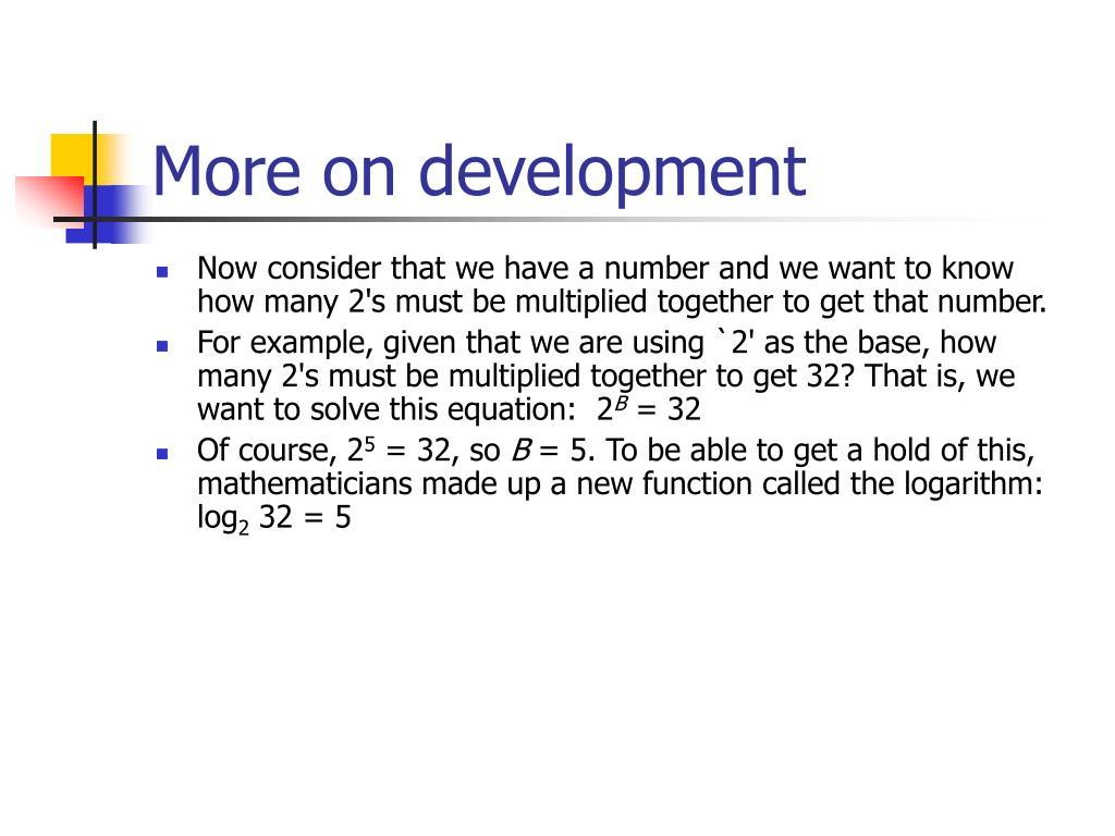More on development