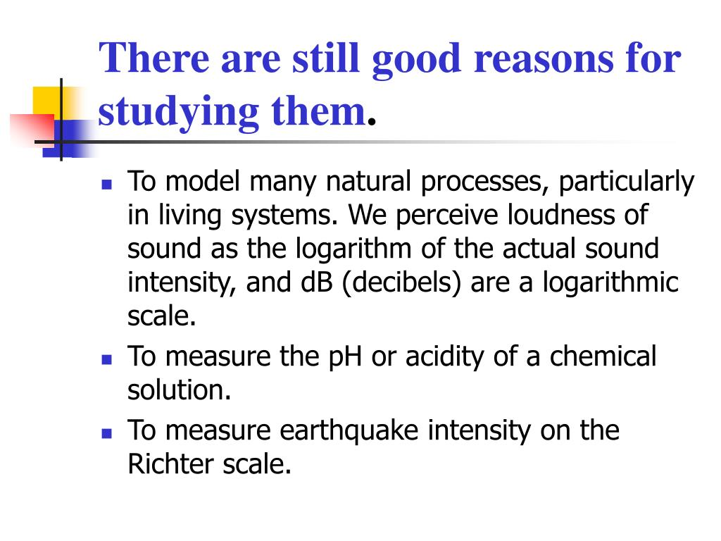 There are still good reasons for studying them