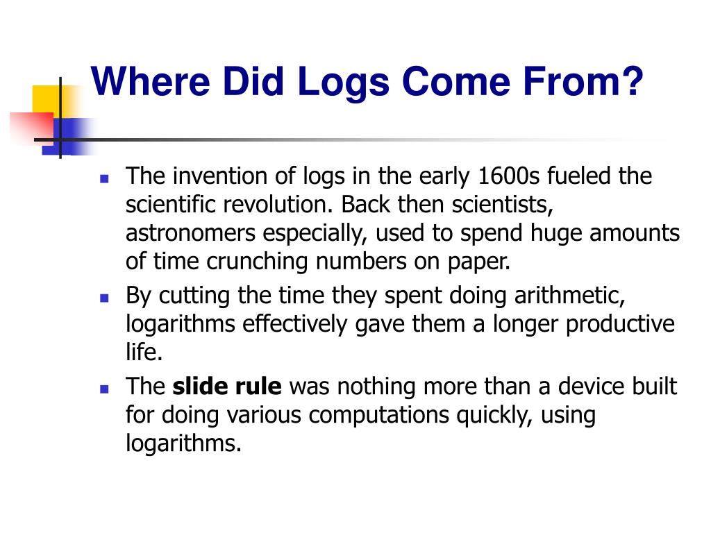 Where Did Logs Come From?