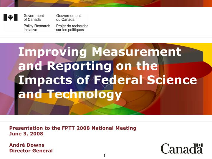 Improving measurement and reporting on the impacts of federal science and technology l.jpg