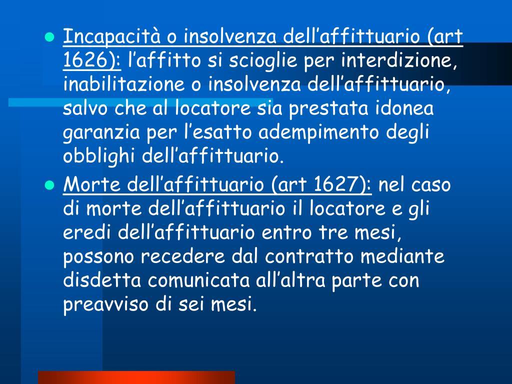 Incapacità o insolvenza dell'affittuario (art 1626):