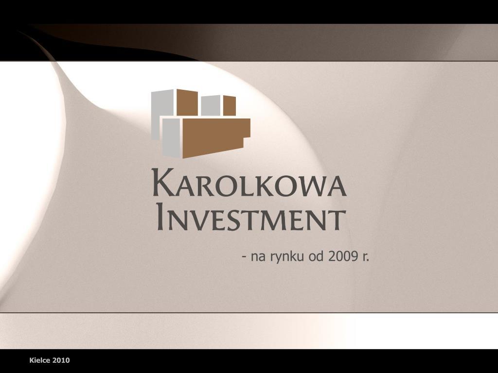 - na rynku od 2009 r.