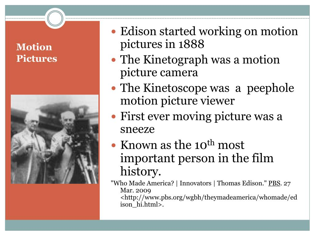 Edison started working on motion pictures in 1888