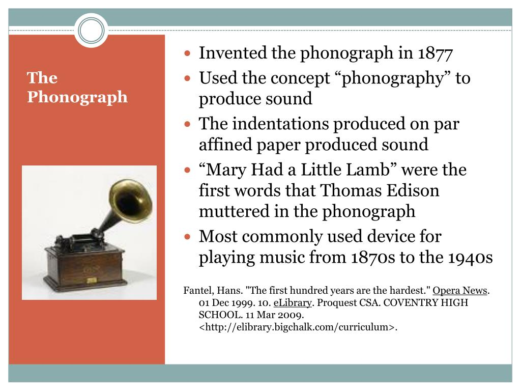Invented the phonograph in 1877