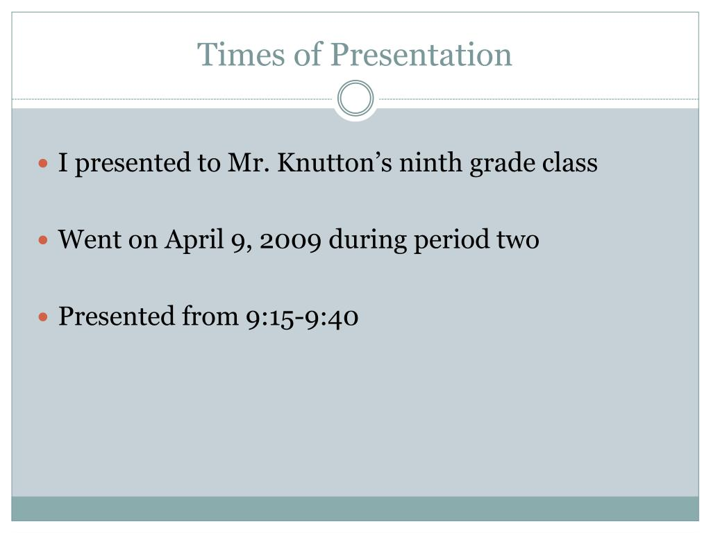 Times of Presentation