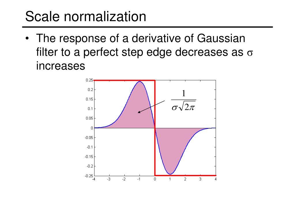 Scale normalization