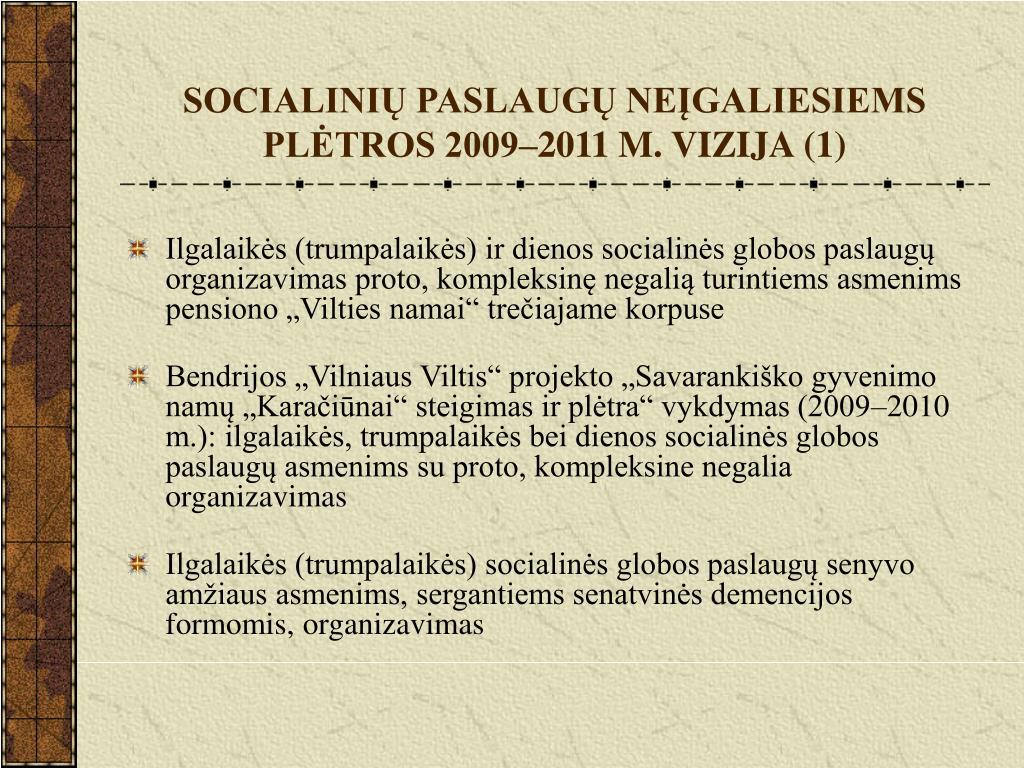 SOCIALINIŲ PASLAUGŲ NEĮGALIESIEMS PLĖTROS 2009–2011 M. VIZIJA (1)