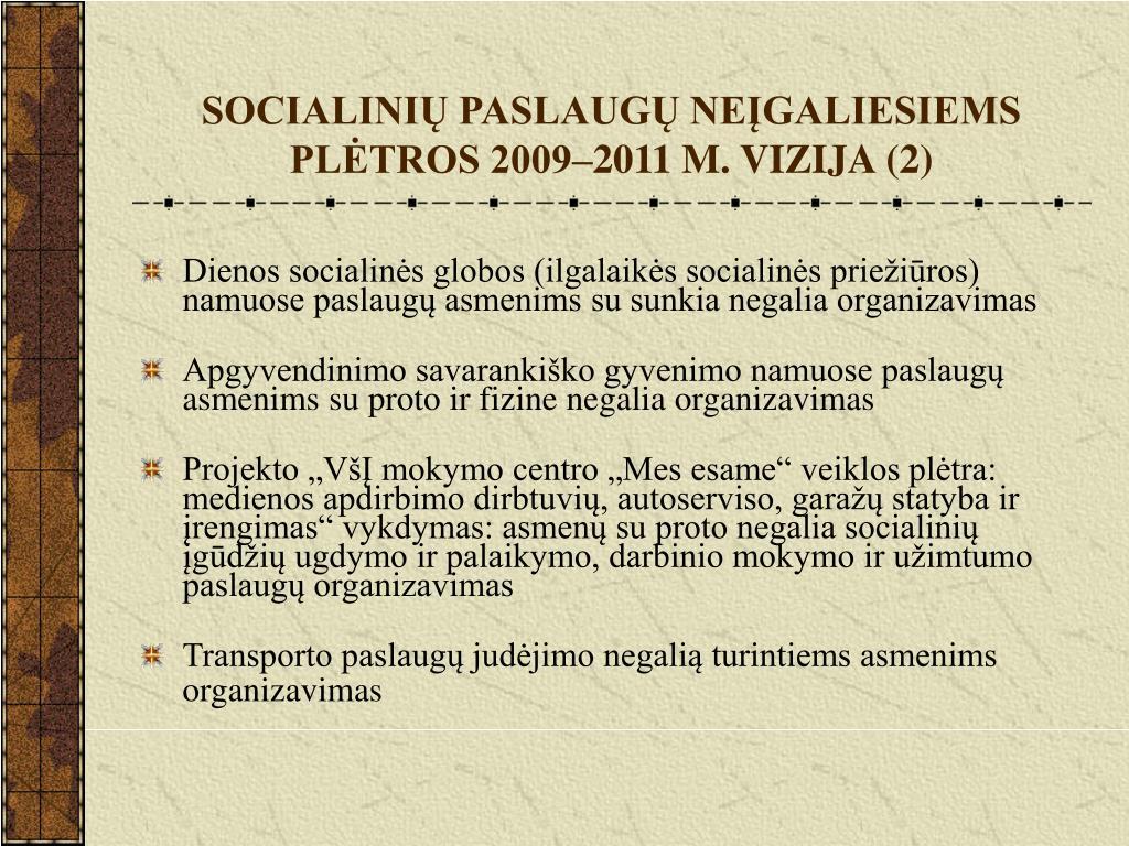SOCIALINIŲ PASLAUGŲ NEĮGALIESIEMS PLĖTROS 2009–2011 M. VIZIJA (2)