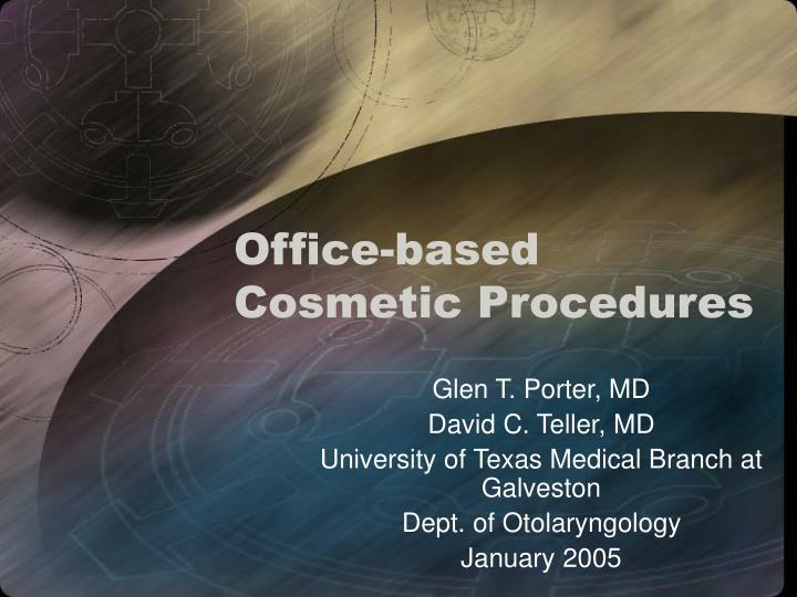 Office based cosmetic procedures