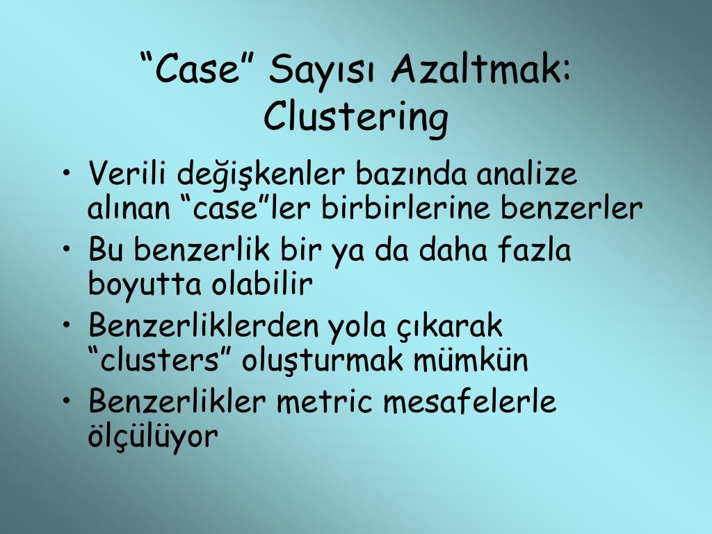 """""""Case"""" Sayısı Azaltmak: Clustering"""
