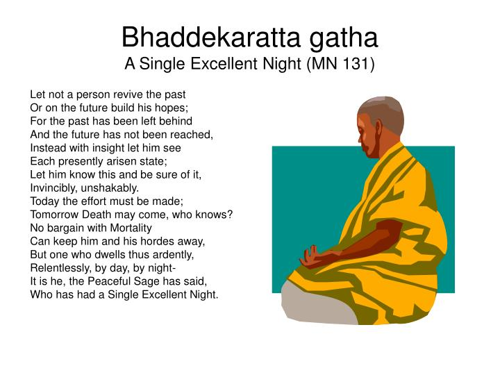 Bhaddekaratta gatha a single excellent night mn 131