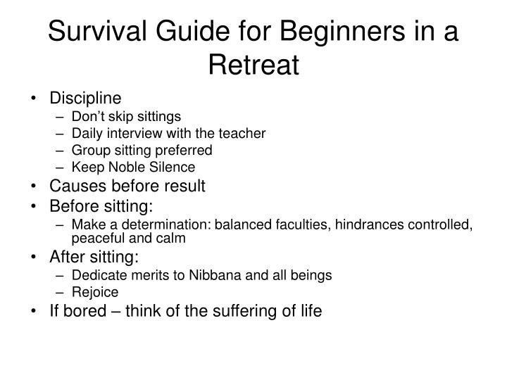 Survival Guide for Beginners in a Retreat