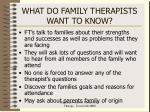 what do family therapists want to know