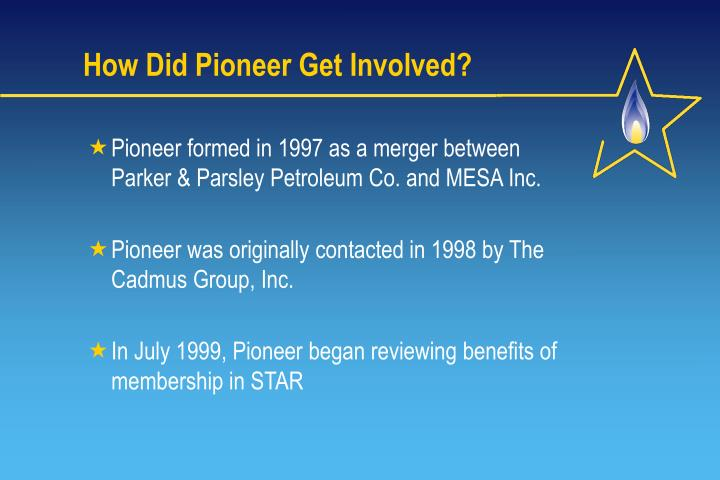 How Did Pioneer Get Involved?